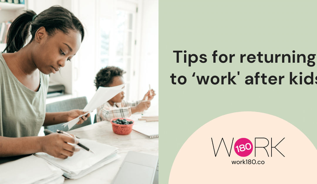Tips for returning to 'work' after kids